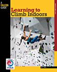 Learning to Climb Indoors - by Eric Horst