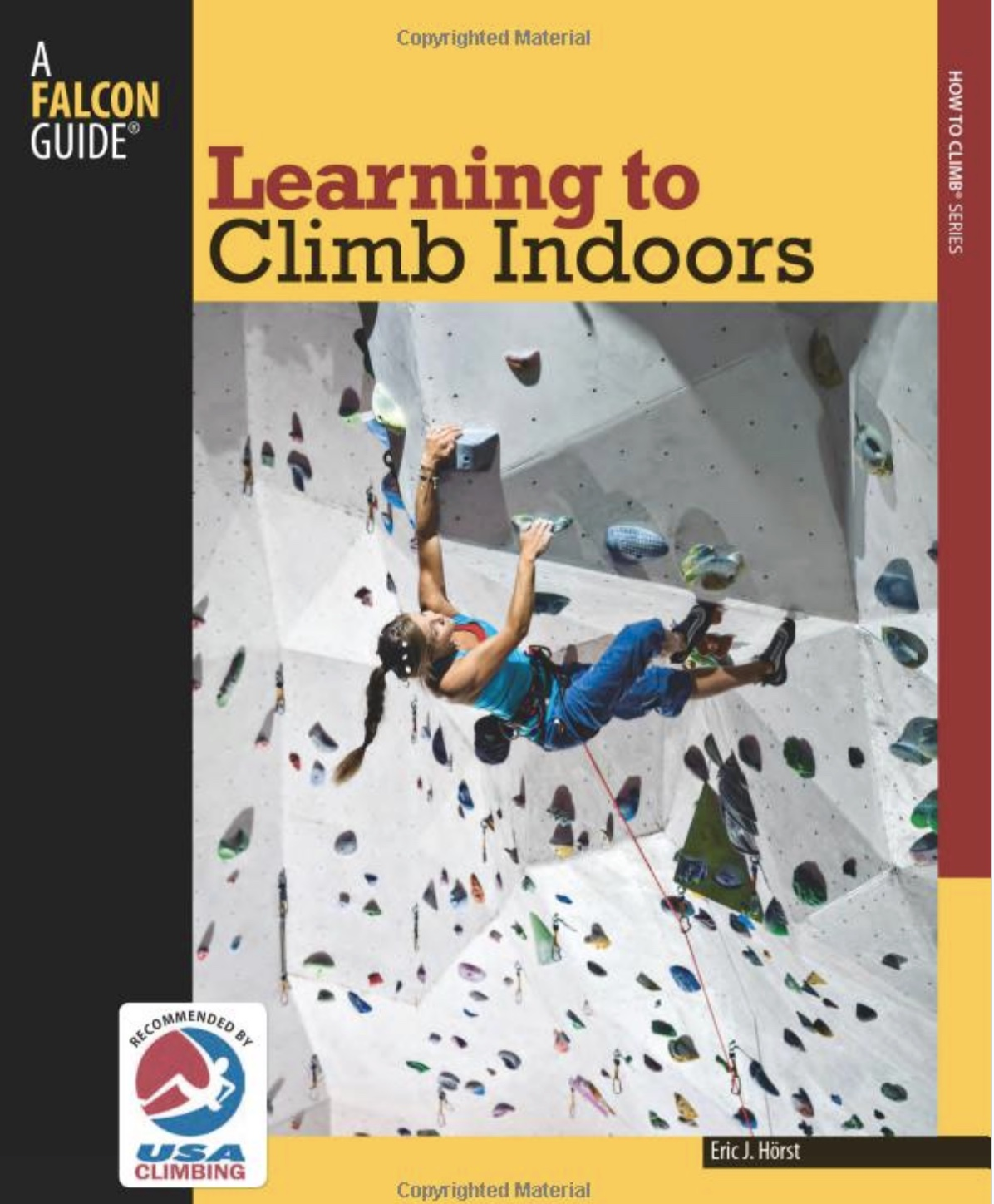 Learning to Climb Indoors by Eric Horst. Falcon Publishing.